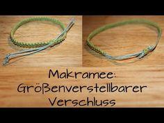 Makramee: Größenverstellbarer Verschluss - YouTube