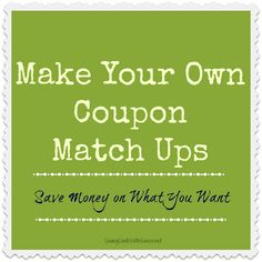 Make Your Own Coupon Match Ups in 3 Easy Steps #coupons #store #matchups