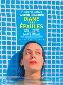 Diane a les épaules de F. Gorgeart (2017-Nov.). Drôle de film, drôle de Diane, mais très chouette. ;-)