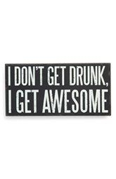Primitives by Kathy 'I Don't Get Drunk, I Get Awesome' Box Sign