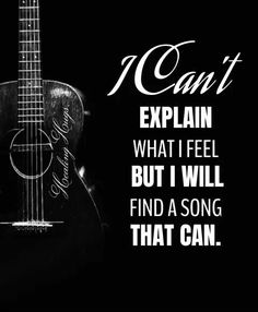 I can't explain what I feel... But I will find a song that can.
