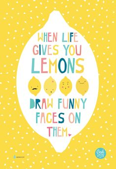 Fun, quirky and colourful design-led greeting cards and prints by Ooh I like that Design George Peters in Somerset. Lemon Drawing, Printable Quotes, Printable Paper, Funny Faces, Lemon Quotes, Bright Quotes, Think Happy Thoughts, Simple Doodles, Inspiration For Kids