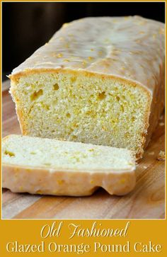 """Glazed Orange Pound Cake - simple, scrumptious and satisfying. A terrific Sunday """"Cake and Ice Cream"""" cake with leftovers for Monday lunchboxes!"""