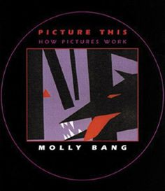Picture This: How Pictures Work by Molly Bang,http://www.amazon.com/dp/1587170302/ref=cm_sw_r_pi_dp_mIWxsb1CY0YRT9YA