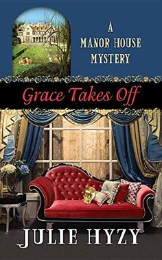Grace Takes Off: A Manor House Mystery (Manor House Mystery) by Julie Hyzy.  Please click on the book jacket to check availability or place a hold @ Otis.  4/10/17