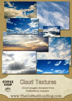 CoffeeShop Cloud Textures!  Free Cloud textures for Photoshop http://www.thecoffeeshopblog.com/