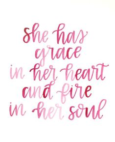 She Has Grace In Her Heart And Fire In Her Soul / Watercolor