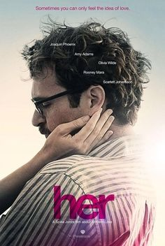 Her (2013), a film by Spike Jonze. This incredible, romantic film is nominated for many Academy Awards, including Best Picture.