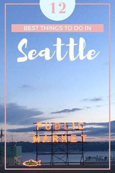 The top 12 things you must do in Seattle, Washington. Things to do in Seattle, Seattle City Guide, Seattle activities, Seattle Travel Guide, Best things to do in Seattle, What to do in Seattle, Seattle attractions, Seattle, Washington, USA