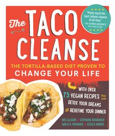 POPSUGAR  Food  Food News What Is the Taco Cleanse? Yes, This Is Real Life — a Cleanse That Lets You Eat Tacos All Day, Every Day