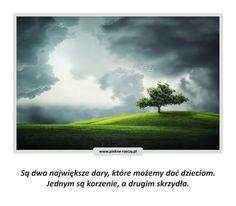 Są dwa największe dary, które możemy dać swoim dzieciom. Jednym są korzenie, a drugim skrzydła. Zapraszamy na: www.piekne-rzeczy.pl
