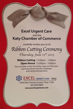 You're cordially invited to Excel Urgent Care 3rd location Ribbon Cutting Ceremony locatied in Katy, Texas on Thursday, June 13, 2013.  The Katy Chamber of Commerce Ribbon Cutting Ceremony will begin at 12pm and run until 1pm  &  Excel Urgent Care Open House celebration activities will run from 12pm - 5pm. Come and see our State-of-the-Art facility and join us with family fun in our front parking lot!  For additional details on our exciting event contact our Katy office at (281)829-9900.