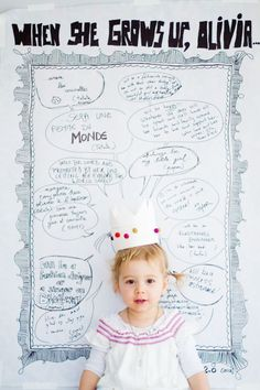 """When he/she grows up…"" photo / picture posters. This would be cool to do at each birthday from 1st - 18! Photography idea"