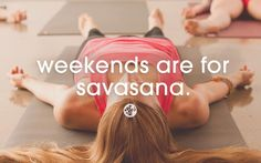 Love the weekends