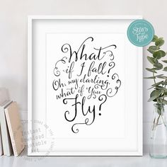 What If I Fall Oh My Darling What If You Fly, Erin Hanson Quote, 8x10 Black Modern Typographic Inspirational Motivational Printable Wall Art by StarsAndType on Etsy