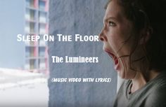 Watch and Downlaod: The Lumineers - Sleep On The Floor music video with lyrics. Other music videos, audios, lyrics, playlists, and downloads are available.