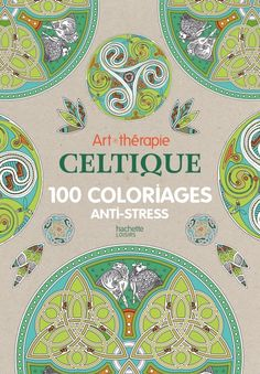 Art Therapy Celtic 100 Designs Colouring In And Relaxation By Michel Solliec