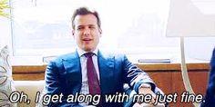 "#Suits #HarveySpecter ""Oh, I get along with me just fine"""