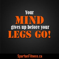 Your mind gives up before your legs go! #fitness #motivation