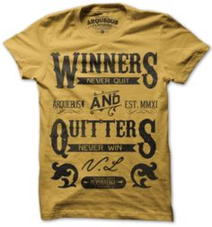My daddy has always told me this.    Awesome site for really clever, original t-shirts!