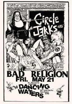 80srecordparty:  Flyer for Circle Jerks and Bad ReligionDancing Waters, 14th & Pacific, Los AngelesMay 21, 1981 Illustration by Shawn Kerri