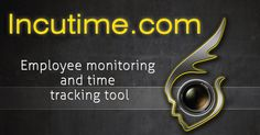 Employee Monitoring, Time Tracking Tool, Incuitme, Tracking Time,  Monitoring Employee, Project Tracking,  Employee time tracking, Computer monitoring, Online time tracking,  Employee tracking system,Employee tracking Click here : http://goo.gl/XbjWEu