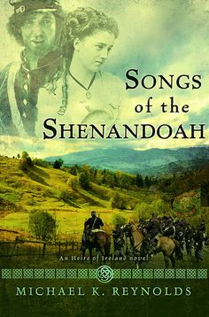 THE BEAUTY OF SONGS OF SHENANDOAH [REVIEW] #SongsofShenandoah #HeirsofIreland #BookSeries #BookReview #IrishAmerican #HistoricalFiction #MichaelKReynolds