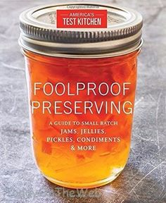 From the editors at America's Test Kitchen Foolproof preserving : a guide to small batch jams, jellies, pickles, condiments, and Jam Recipes, Canning Recipes, Canning Tips, Healthy Recipes, Canning Water, Easy Canning, Rhubarb Recipes, Jelly Recipes, Water Recipes