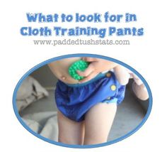 If you'll be buying cloth training pants for your toddler, these are the features that you should look for (some are definitely more important than others!).