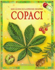 Mica enciclopedie despre copaci - Editura Acvila: Varsta: 3+; Cartea va invita…