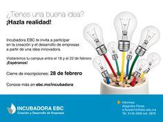 ¿Tienes una buena idea? ¡Nosotros te ayudamos a llevarla acabo! #incubadoraEBC #éxito