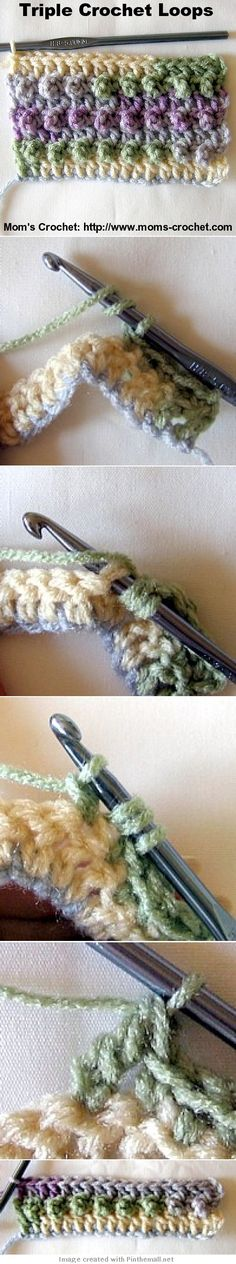 Crochet Tutorial - Terrific nubby stitch for when you want that kind of texture. EASY! Great tutorial at http://www.moms-crochet.com/triple-crochet-loops.html