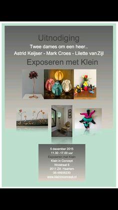 5 december opening maand expositie 'Exposeren met Klein' met Astrid Keijser, Mark Croes en Lilette van Zijl. 11.00 - 17.00 uur Wolstraat 6  2011 ZA Haarlem www.kleininconcept.nl