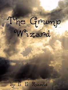 """Tales From A Modern Bard: Make the Villain a Hero Challenge: """"The Grump Wiza..."""