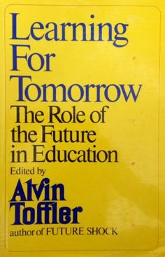 Learning for Tomorrow: The Role of the Future in Education