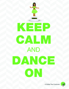 "Dollar Tree Customers LOVE our Solar Dancing Friends. As one Dollar Tree Customer said, ""Keep Calm and Dance On!"""