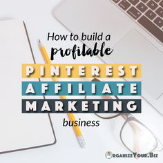 How to build a profitable Pinterest affiliate marketing business that makes tons of money consistently!
