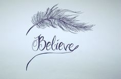 Want this feather w/'Believe' underneath
