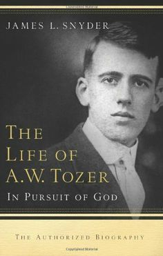 The Life of A.W. Tozer: In Pursuit of God by James L. Snyder. $14.99. http://moveonyourmind.com/app/dpzxw/0z8x3w0g7z4w6b9d4u3c.html. Author: James L. Snyder. Publisher: Regal; 1st edition (February 16, 2009). Publication Date: February 16, 2009. Recommended for Ages 12 and up