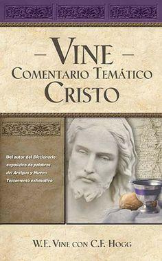 Vine Comentario Temático: Cristo. Disfrute los comentarios completos de W. E. Vine sobre la persona y obra de Cristo en un volumen.