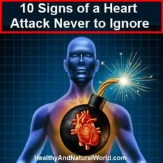 10 Signs of a Heart Attack Never to Ignore - http://www.healthyandnaturalworld.com/signs-of-heart-attack-never-to-ignore/