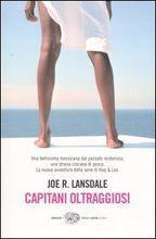 Lansdale Joe R. - Capitani oltraggiosi