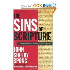 The Sins of the Scripture: Exposing the Bible's Texts of Hate to Reveal the God of Love by John Shelby Spong    This book helped me immensely in my efforts to understand the differences between how I was raised to believe, my experiences in the real world, and the contradictions in Christian teachings no one seemed to ever explain to me.