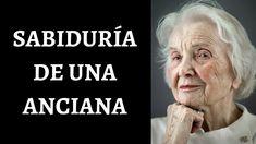 Sabiduría de una Anciana | #Superacionpersonal - YouTube