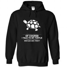 I talk to my Turtle T Shirts, Hoodies. Get it now ==► https://www.sunfrog.com/LifeStyle/I-talk-to-my-Turtle--0915-7204-Black-Hoodie.html?57074 $39.99