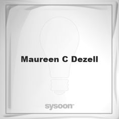 Maureen C. Dezell: Page about Maureen C. Dezell #member #website #sysoon #about