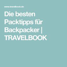 Die besten Packtipps für Backpacker | TRAVELBOOK