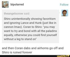 """Just like in canon"" HOLY FUCK SAVAGE but sadly true. Cmon Shiro favoritism sucks."