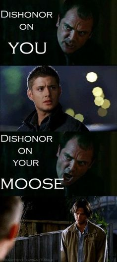 Moose Supernatural Tumblr | Dishonor on your Moose