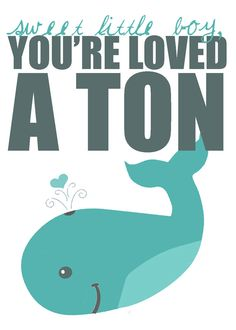 You're Loved a Ton 5x7 whale nursery art print by pinkpuppypaperco, $10.00